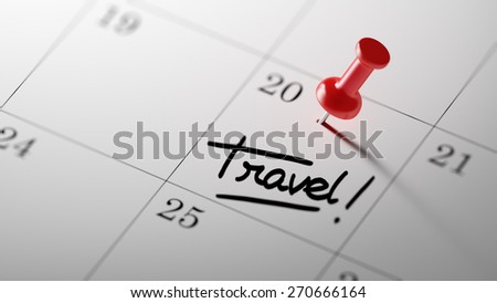 Concept image of a Calendar with a red push pin. Closeup shot of a thumbtack attached. The words Travel written on a white notebook to remind you an important appointment. - stock photo