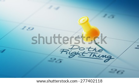 Concept image of a Calendar with a yellow push pin. Closeup shot of a thumbtack attached. The words Do the right thing written on a white notebook to remind you an important appointment. - stock photo