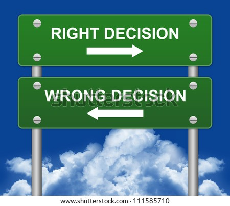 Concept of Decision Present By Two Way Street Sign Pointing to Right Decision and Wrong Decision in Blue Sky Background - stock photo