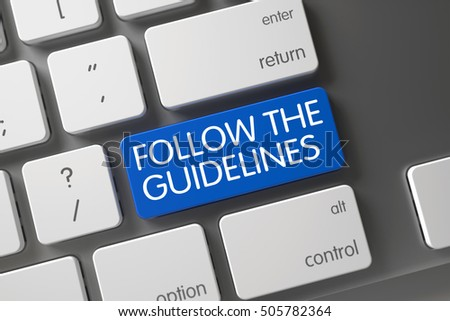 Concept of Follow The Guidelines, with Follow The Guidelines on Blue Enter Button on Modern Laptop Keyboard. 3D.