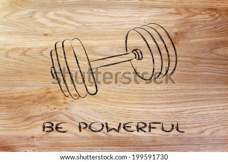 concept of strength or power, set of weights