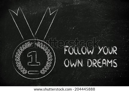 concept of success and following your own dreams, gold medal