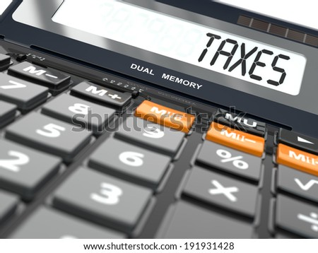 Concept of taxes calculation, Calculator. Three-dimensional image. - stock photo