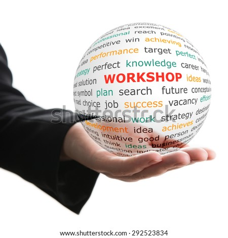 Concept of workshop in business. Words on the transparent ball in the hand - stock photo