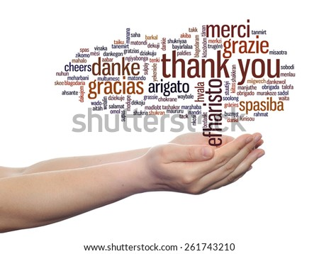 Concept or conceptual abstract thank you word cloud held in hands different language, multilingual as education or thanksgiving day, metaphor to appreciation, multicultural, friendship, tourism travel - stock photo