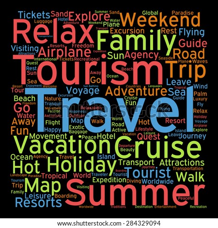 Concept or conceptual colorful travel or tourism text word cloud tagcloud isolated on black background, metaphor to vacation, family, summer, voyage, transport, fun, leisure, worldwide cruise