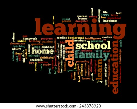 Concept or conceptual education abstract word cloud, black background, metaphor to child, family, school, life, learn, knowledge, home, study, teach, educational, achievement, childhood or teen