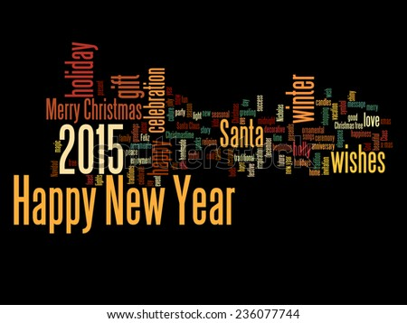 Concept or conceptual Happy New Year 2015 or Christmas abstract holiday text word cloud isolated on background, metaphor to happy, celebrate, eve, festive, future, joy, december, wish, jolly or santa - stock photo