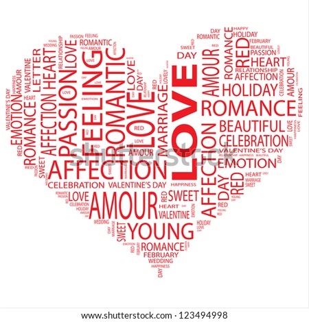 Concept or conceptual red wordcloud or text in shape of heart isolated on white background as metaphor to love,romance,passion,romantic,emotion,marriage,valentine,desire,friendship or affection - stock photo