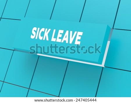 Concept SICK LEAVE - stock photo