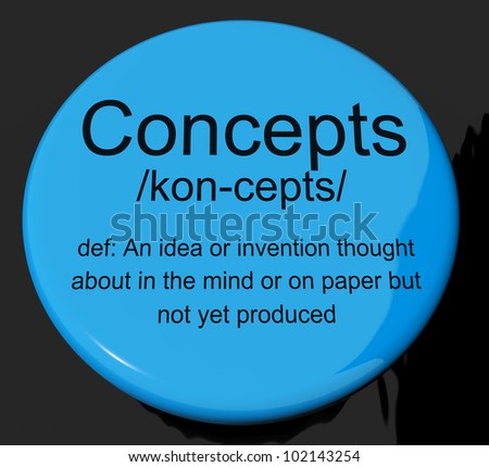 Concepts Definition Button Shows Ideas Thoughts Or Inventions