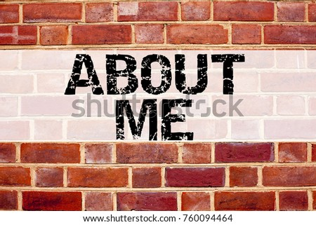 Conceptual announcement text caption inspiration showing About Me. Business concept for Self Awareness Personal Identity written on old brick background with space