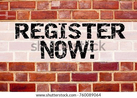 Conceptual announcement text caption inspiration showing Register Now. Business concept for Internet Registration Subscribe written on old brick background with space