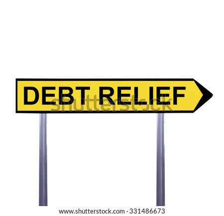 Conceptual arrow sign isolated on white - DEBT RELIEF
