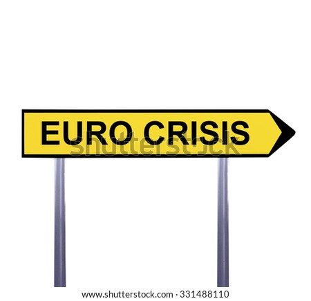 Conceptual arrow sign isolated on white - EURO CRISIS - stock photo