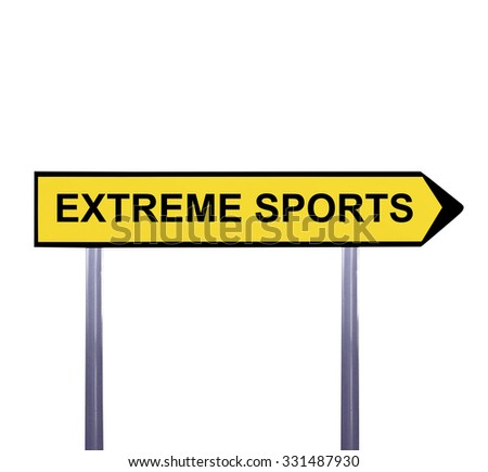 Conceptual arrow sign isolated on white - EXTREME SPORTS - stock photo