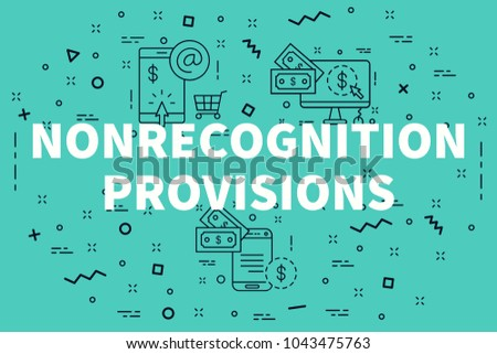 Conceptual business illustration with the words nonrecognition provisions