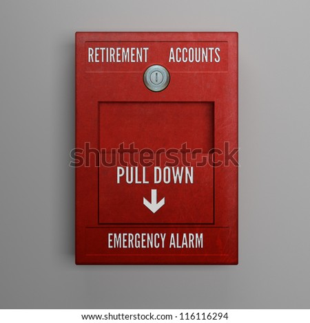 Conceptual image of a wall-mounted red pull-down type fire alarm that has the words retirement accounts on it. - stock photo