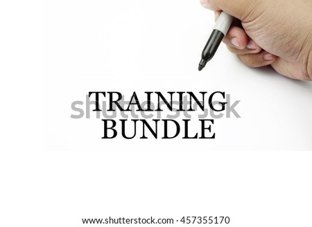 Conceptual image of handwriting TRAINING BUNDLE with the hand and pen isolated in white background.