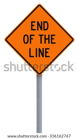 Conceptual road sign indicating End of the Line