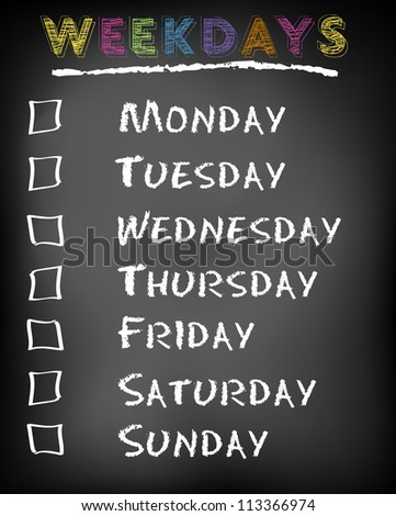 Conceptual weekdays list written on black chalkboard blackboard. Monday Tuesday Wednesday Thursday Friday Saturday Sunday. - stock photo