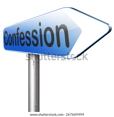 confession sins or plea guilty as charged and confess crime testimony or proof truth  - stock photo