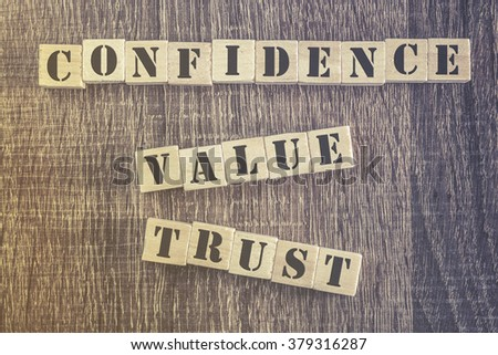 Confidence Value Trust quote. Cross processed image for retro feeling