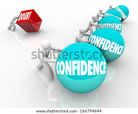 Confidence Vs Doubt Positive Attitude Self Belief Faith Wins - stock photo