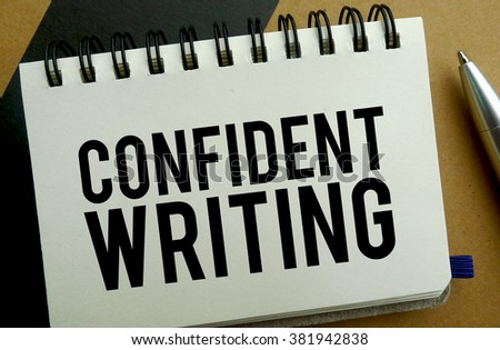 Confident writing memo written on a notebook with pen