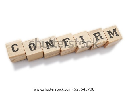 CONFIRM word made with building blocks isolated on white