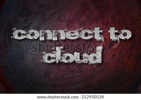 Connect to cloud, concept sign - stock photo