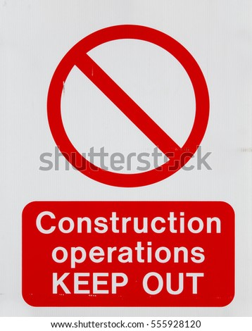 Construction Operations Keep Out industrial warning sign.