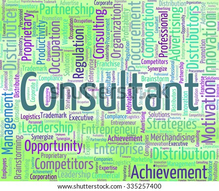 Consultant Word Showing Counsellor Wordcloud And Specialist - stock photo