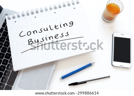 Consulting Business - handwritten text in a notebook on a desk - 3d render illustration. - stock photo