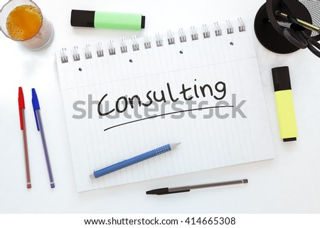 Consulting - handwritten text in a notebook on a desk - 3d render illustration. - stock photo