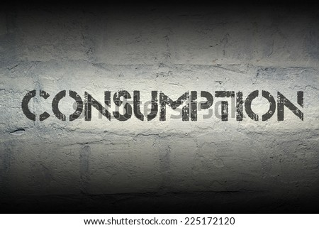 consumption stencil print on the grunge white brick wall - stock photo
