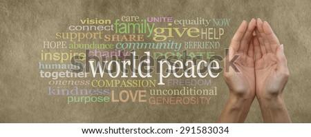 Contribute to World Peace Campaign Banner - female cupped hands palm up with the words 'world peace' in white on the left surrounded by a relevant word cloud on beige  colored stone effect background - stock photo