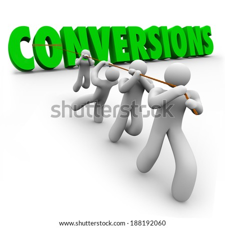 Conversions Word Selling Team Working Together Increase Sales - stock photo