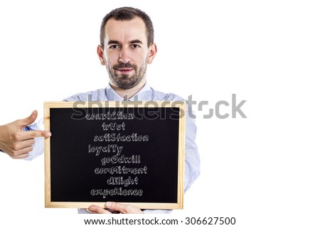 Conviction Trust Satisfaction Loyalty Goodwill Commitment Delight Experience CUSTOMER - Young businessman with blackboard - isolated on white