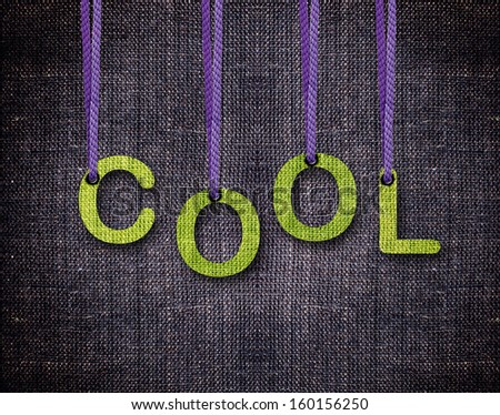 Cool Letters hanging strings with blue sackcloth background. - stock photo