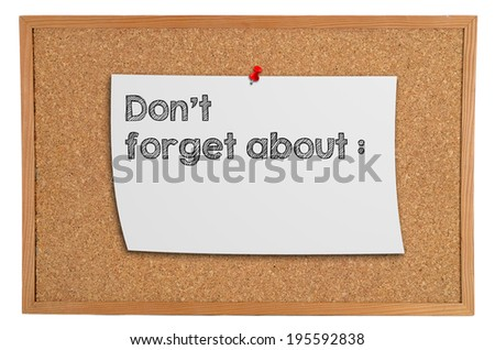 Corkboard with a white piece of paper with information: don't forget about - stock photo