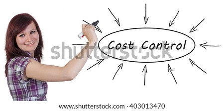 Cost Control - young businesswoman drawing information concept on whiteboard.  - stock photo