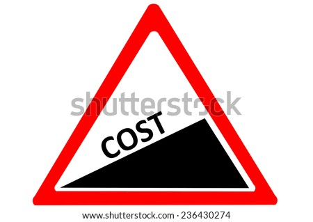 Cost increase warning road sign isolated on white background - stock photo