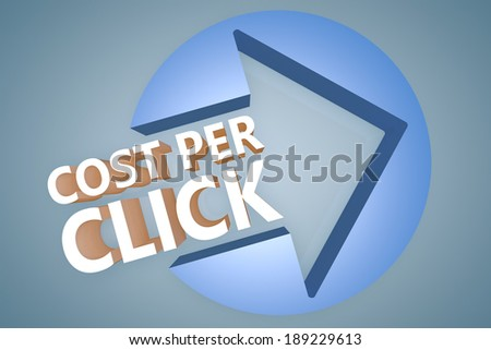 Cost per Click - text 3d render illustration concept with a arrow in a circle on blue-grey background