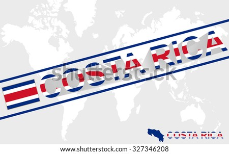 Costa Rica map flag and text illustration, on world map, Rasterized Copy