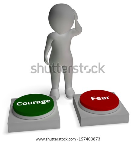 Courage Fear Buttons Shows Courageous Brave Or Fearful