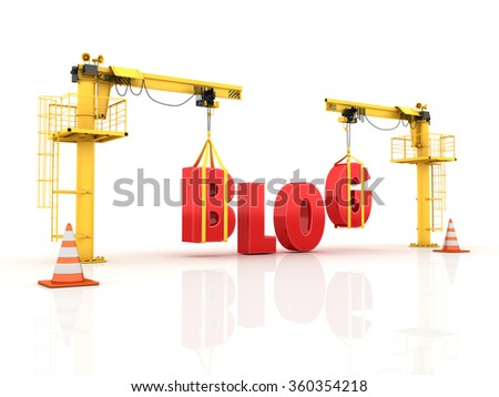 Cranes building the BLOG  Word - High Quality 3D Render  - stock photo