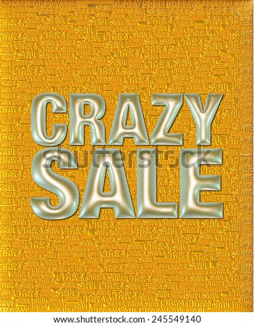 Crazy Sale text in 3D gold yellow metallic on same text background template. - stock photo