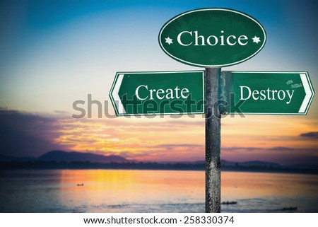 Create and Destroy directions. Opposite traffic sign. - stock photo