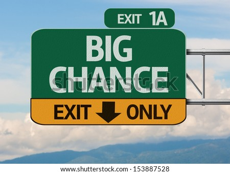 Creative Big Chance Exit Only, Road Sign - stock photo